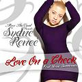 Sydne Renee' - Love On A Check feat Verse Simmonds
