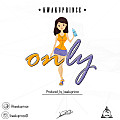 Only [produced by kwakuprince]