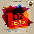 D2 ft Shatta Wale - Fever.mp3 (Prod by Genius)