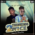 Thinking 2wice (Prod. By Oboisky Beatz)