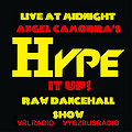 ANGEL CAMORRA'S HYPE IT UP RAW DANCEHALL SHOW 22nd SEPT 2013