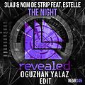 3LAU & Nom De Strip feat. Estelle - The Night (Oguzhan Yalaz Edit)