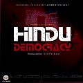 Hindu - Democracy (Prod by Still Vybez)