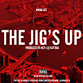 The Jig's Up (Dirty)