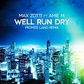 Max Zotti Ft. Amie M - Well Run Dry (Promise Land Remix)