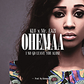 Mr Eazi - Ohemaa (I No Go Leave Alone) Feat Klu (Produced By KluMOnsta)