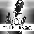 Young Markie - Tell Em It's On (produced by Cut)