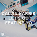 Calvin Harris   Let's Go ft. Ne Yo