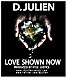 D. Julien   Love Shown Now (Prod. By Kyle Justice)