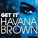 Havana Brown feat Lil Jon   Get It (Remix)