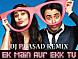 Ek Main Aur Ekk Tu DEMO DJ PraSad Remix (2012)