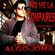 Algo Joma   No Me LA Compares    By CorilloMusic   DaMBTo Inc    FULETEO CO