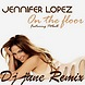 On The Floor (DJJUNE Remix) Jennifer Lopez Ft. Pitbull