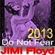 JIMI Floyd   Do Not Fear