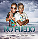 No Puedo - The Baster Rapper Clan Ft. Relaxito La Clave (Prod by. Alyni Music &amp; UrbanFlow).mp3