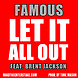 Famous   Let It All Out feat. Brent Jackson [The Junction] (Prod. by Tone Mason)