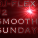 DJ FLEX SMOOTH SUNDAY 2