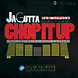 JaGutta feat. Dj D Money   Chop It Up prod. by KB DA BEATGODDESS (DIRTY)