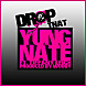 Yung Nate - Drop That ft. Tiffany Leigh.mp3