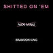 Shitted On &#39;Em [Amplified]   Brandon King.mp3