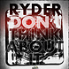 Ryder   Don't Think About It (Produced By Ryder)