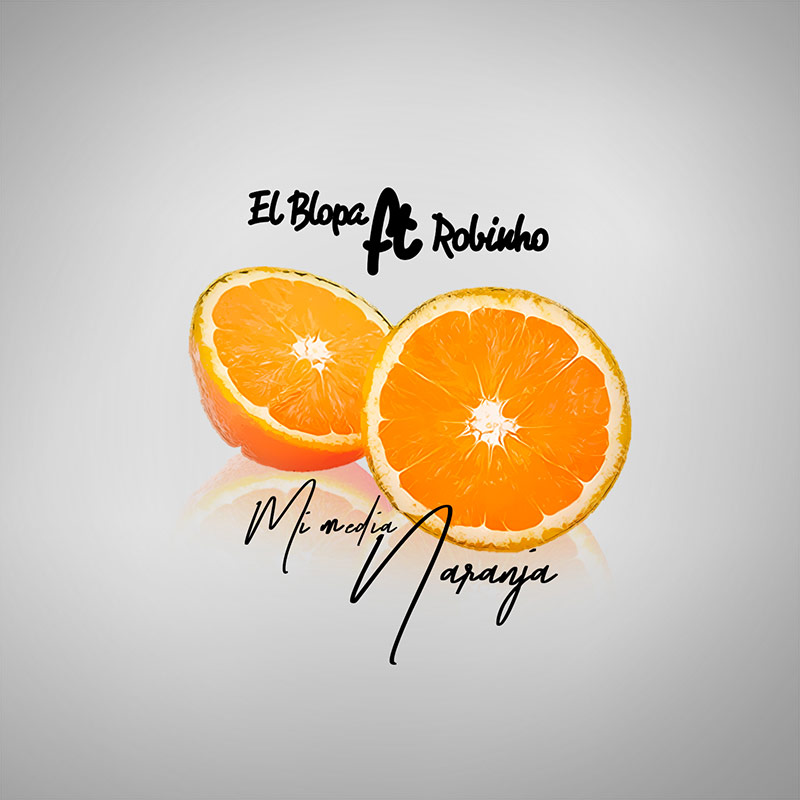 El Blopa ft Robinho - Mi Media Naranja