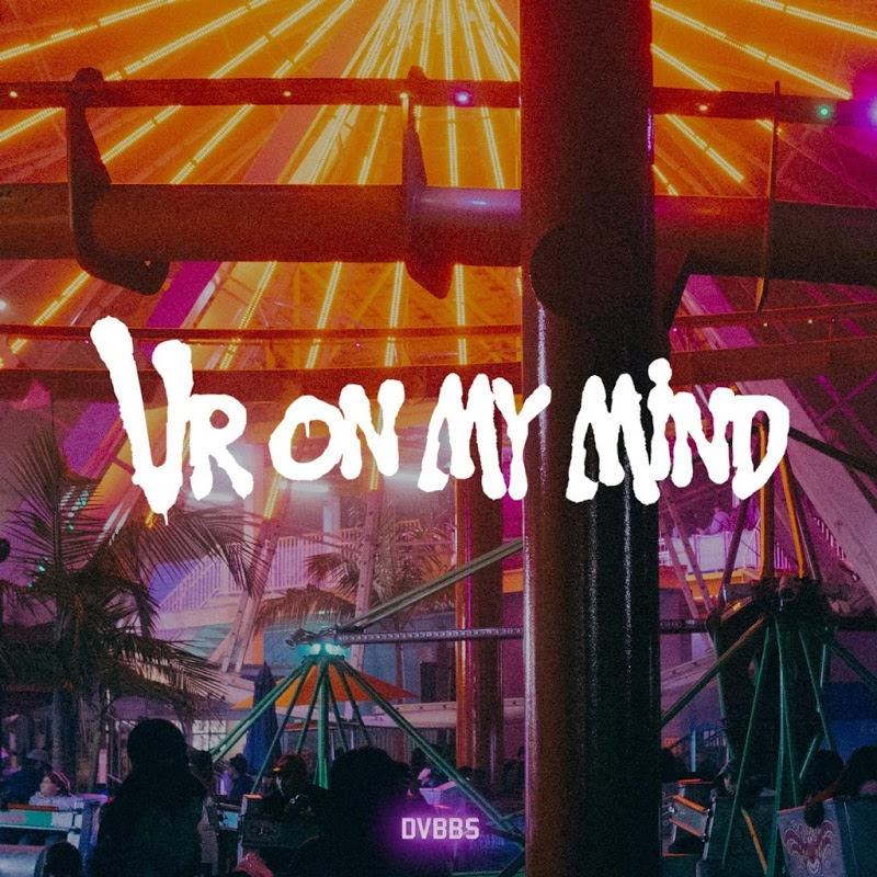 DVBBS - Ur On My Mind (Original Mix) (2016)