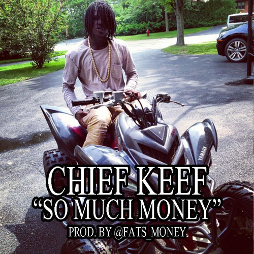 Chief Keef G.B.E - So Much Money (Prod. by @Fats_Money) by ...