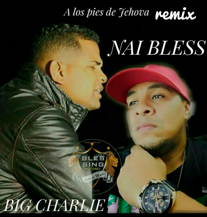 Big Charlie ft Nail Bless - A los Pies de Jehova