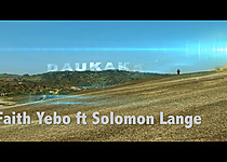 Daukaka Faith Yebo ft Solomon Lange 3g