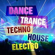 DANCE - TRANCE - TECHNO - HOUSE - ELECTRO
